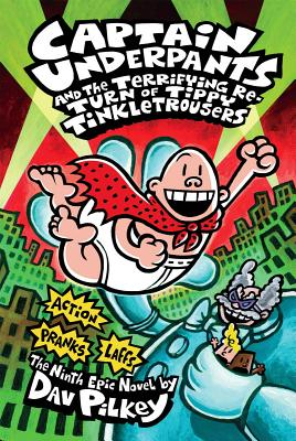 Captain Underpants and the Terrifying Return of Tippy Tinkletrousers By Pilkey, Dav