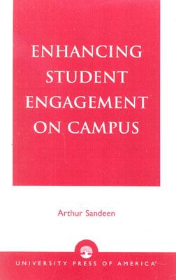 Enhancing Student Engagement on Campus By Sandeen, Arthur