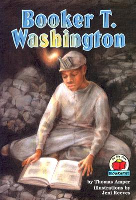 Booker T. Washington By Amper, Thomas/ Reeves, Jeni (ILT)