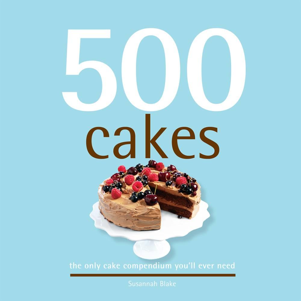 500 Cakes By Blake, Susannah
