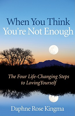 When You Think You're Not Enough By Kingma, Daphne Rose